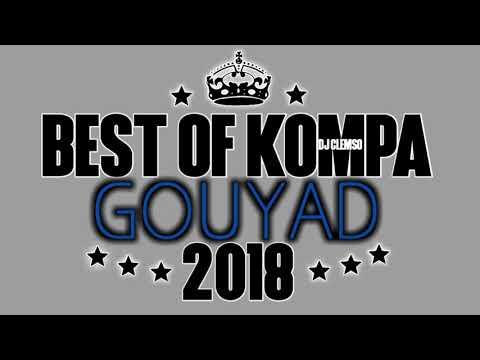 BEST OF KOMPA GOUYAD MIX 2018 DJ CLEMSO