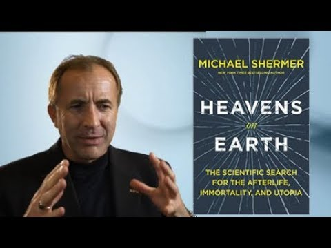 Heavens on Earth   Robert Wright and Michael Shermer [The Wright Show]