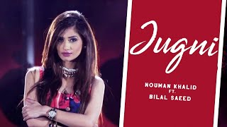 Jugni | Nouman Khalid Ft.Bilal Saeed | Full Music Video | Acme Muzic