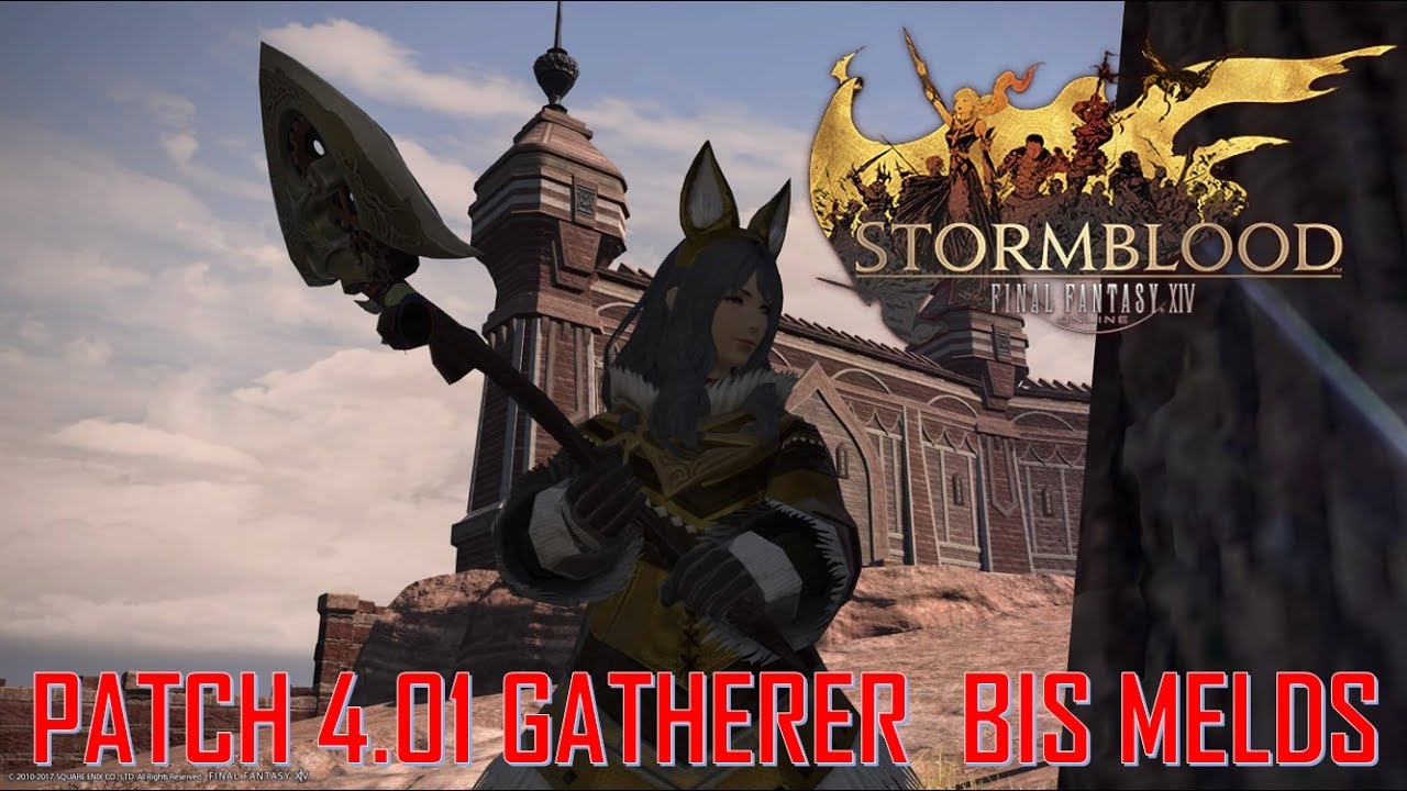 Final Fantasy XIV: Stormblood - 4 01 Gatherer Melds & Rotations