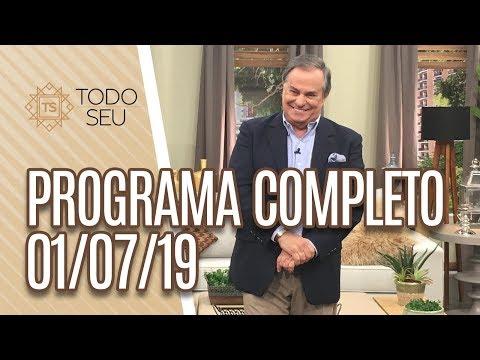 Programa Completo - Todo Seu 010719