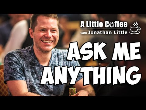 Ask Me Anything - A Little Coffee With Jonathan Little, 2/17/2020