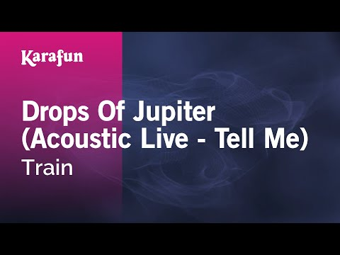 Karaoke Drops Of Jupiter (Acoustic Live - Tell Me) - Train *