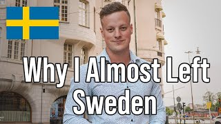 Why I Moved To Sweden (And Why I Almost Left)