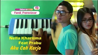 Nella Kharisma Ft Prabu Aku Cah Kerjo Pianika Cover