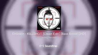 Eminem - KILLSHOT [Clean Edit] [Bass Boost] [HD]
