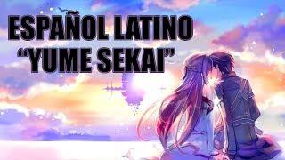 "Sword Art Online ""Yume sekai"" (Español Latino)"