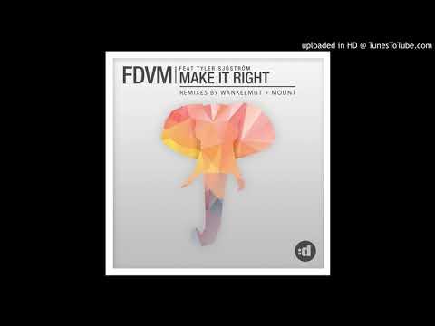 Fdvm Feat Tyler Sjöström - Make It Right (Wankelmut Remix)