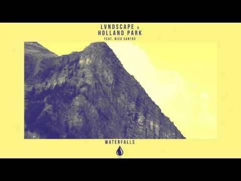 LVNDSCAPE & Holland Park feat. Nico Santos - Waterfalls (Extended Mix)