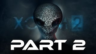 XCOM 2 Gameplay Walkthrough Part 2 - OPERATION SHADOW STORM (Full Game)