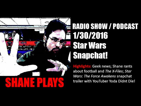 Star Wars Snap Chat! - Shane Plays Radio Podcast Ep. 35