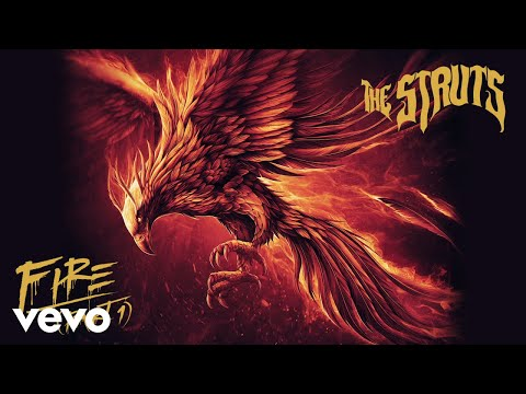 The Struts - Fire (Part 1/Audio)