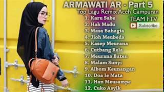 ARMAWATI AR Full Album - LIRIK LAGU ACEH - Part 2