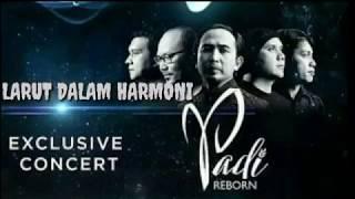 """EXCLUSIVE CONCERT """" PADI REBORN """" LARUT DALAM HARMONI PART 2"""