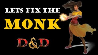 Fixing the Monk: D&D. 11 homębrew fixes for the Monk