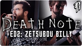Death Note - Zetsubou Billy (Ending 2)    Cover by RichaadEB, Tsuko G. & Jonathan Parecki