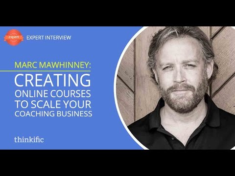 How to Grow Your Coaching Business Using Online Courses | Interview with Marc Mawhinney