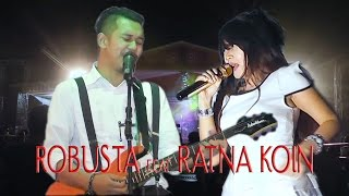 Robusta Band Feat Ratna Koin