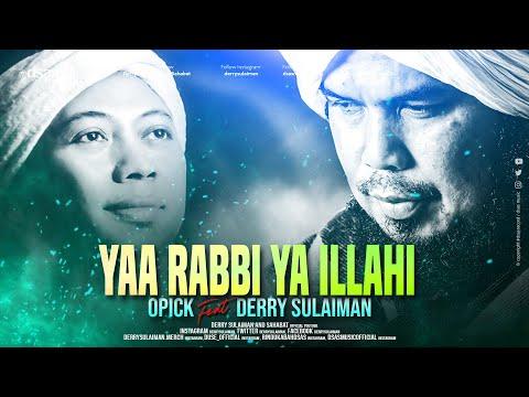 OPICK feat DERRY SULAIMAN - YAA RABBI YA ILLAHI