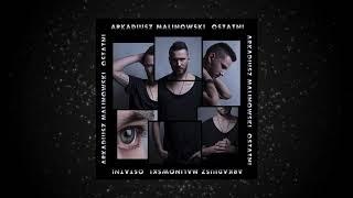 Arkadiusz Malinowski - Ostatni