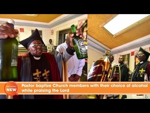 Scandal: Pastor baptize Church members with their choice of alcohol while praising the Lord