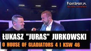 Łukasz Jurkowski o galach House of Gladiators 2 i KSW 46