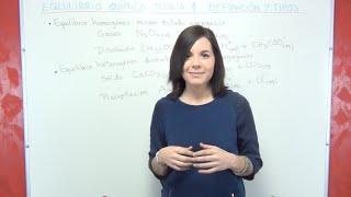 Equilibrio Químico Teoría 1: Definición de equilibrio químico y tipos