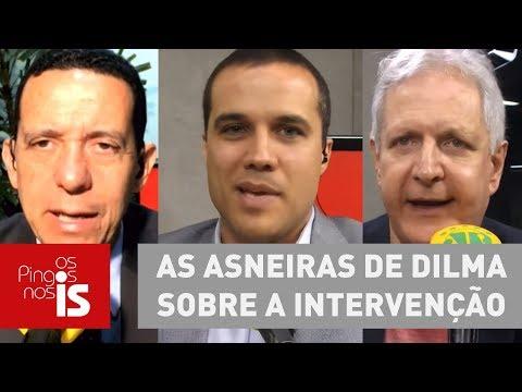 Debate: As Asneiras De Dilma Sobre A Intervenção