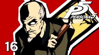 THE SHOGUN OF ART - Let's Play - Persona 5 - 16 - Walkthrough Playthrough