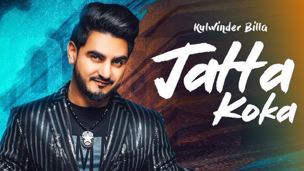 Jatta Koka Kulwinder Billa New Punjabi Song Latest Punjabi