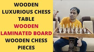 Unboxing Wooden Luxurious Chess Table with Wooden Laminated Board and Wooden Chess Pieces