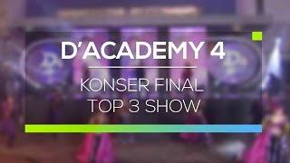 Highlight D'Academy 4 - Konser Final Top 3 Show