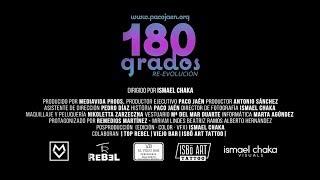 180 GRADOS. Paco Jaén. RE-EVOLUCIÓN. [VIDEOCLIP 2017].