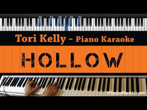 Tori Kelly - Hollow - Piano Karaoke / Sing Along / Cover with Lyrics