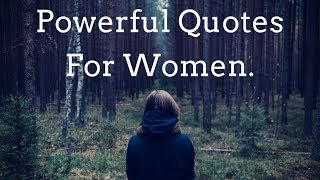 Powerful Quotes For Women