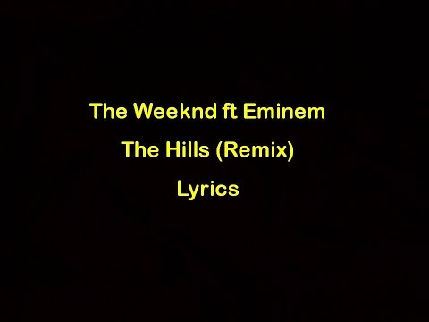 The Weeknd ft Eminem - The Hills Remix [Lyrics] Official Aud