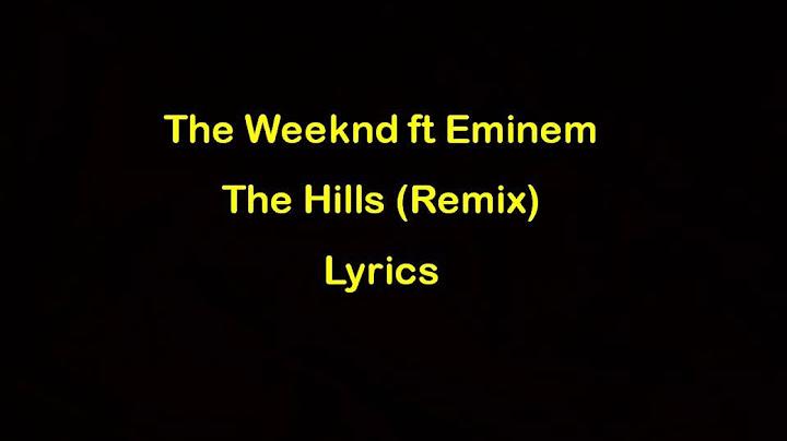 the weeknd ft eminem  the hills remix lyrics official audio
