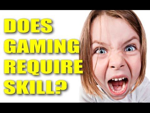 DOES GAMING REQUIRE SKILL?