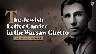 נושא המכתבים היהודי בגטו ורשה, מאת פרץ אופוצ'ינסקי