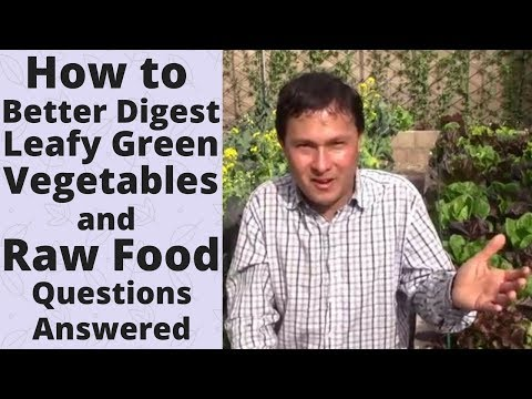 How to Better Digest Leafy Green Vegetables & Raw Food Q&A