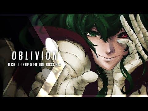Oblivion  A Chill Trap & Future Bass Mix
