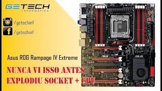 Reparo Placa Mãe Asus ROG Rampage IV Extreme - NUNCA VI ISSO ANTES, explodiu socket + CPU
