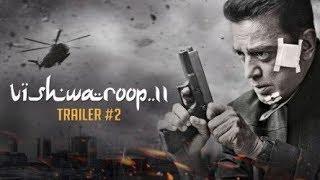 Vishwaroop 2 | Official Trailer 2 | Kamal Haasan| August 10, 2018