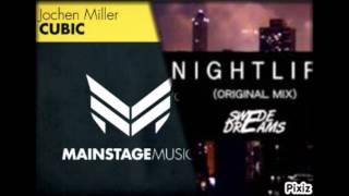 Cubic Nightlife Jochen Miller Vs. Swede Dreams Ben Mashup