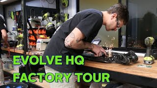 Evolve HQ Factory Tour - Evolve Weekly Ep. 25