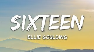 Ellie Goulding - Sixteen (Lyrics)