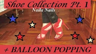 SHOE COLLECTION - PT 1 + HEEL TEST (BALLOON POPPING)