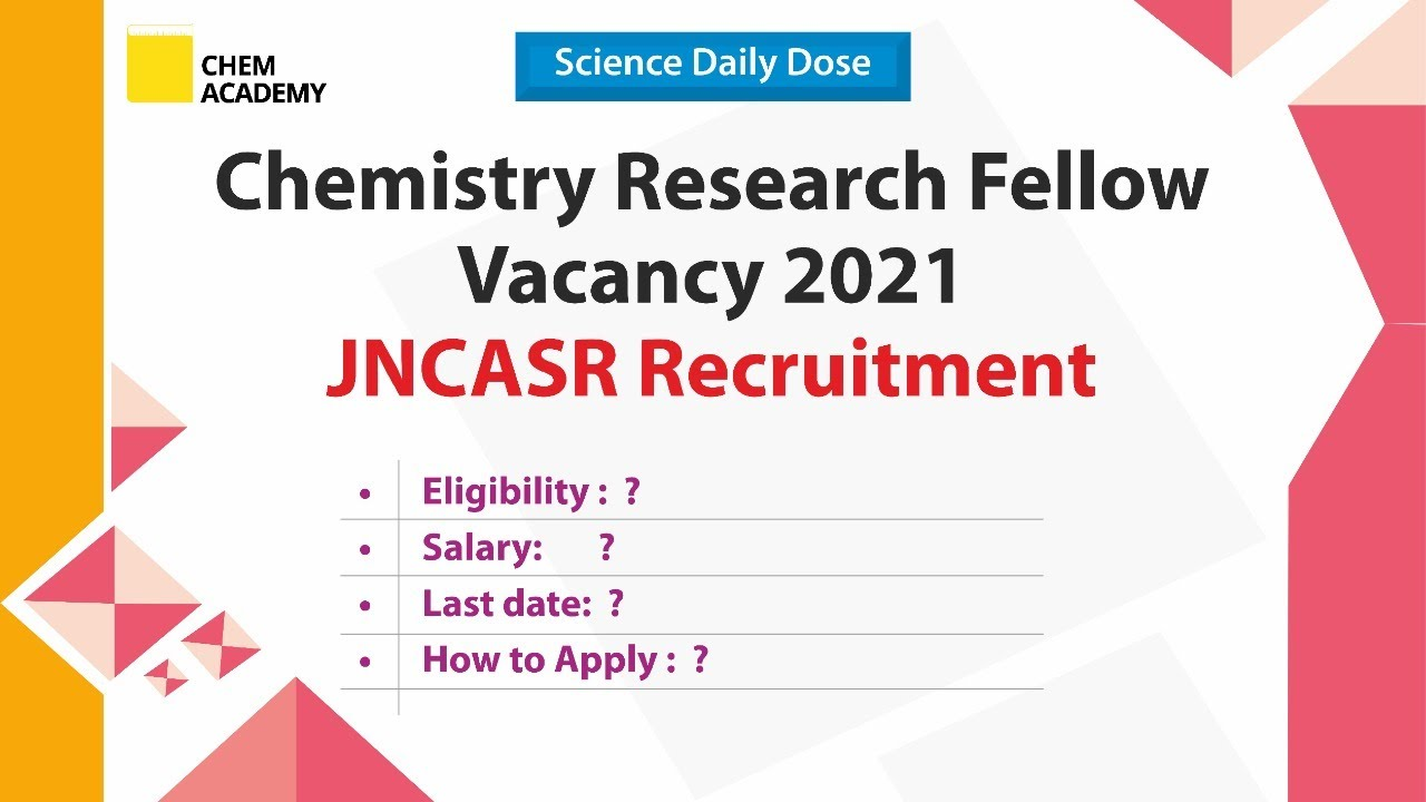 Chemistry Research Fellow Vacancy   JNCASR Recruitment   Daily Science   Chem Academy