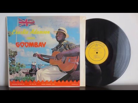 Charlie Adamson Sings Goombay! The Folk Songs Of The Bahamas
