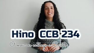 Hino CCB 234 - O Meu Ser Entrego a Cristo - Vany Magalhães
